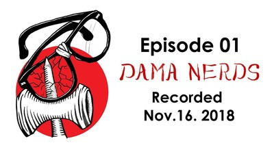 Dama Nerds - Podcast w/ Roddama and MJ