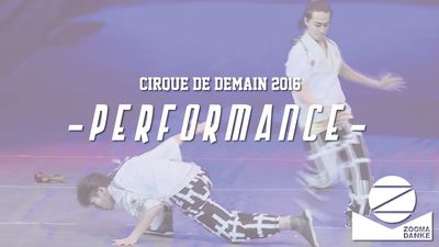 Cirque de Demain 2016 - Zoomadanke Performance